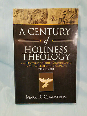 A Century of Holiness Theology: The Doctrine of Entire Sanctification in the Chu