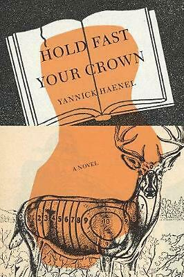 Hold Fast Your Crown: A Novel by Yannick Haenel Hardcover Book Free Shipping!