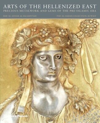 Arts of the Hellenized East: Precious Metalwork and Gems of the P...