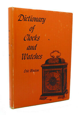 Eric Bruton THE HISTORY OF CLOCKS AND WATCHES 1st Edition 2nd Printing