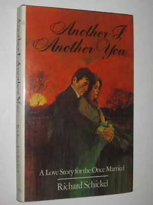 Another I, Another you by RICHARD SCHICKEL - 1979 Hardcover 0304304549 Cassell