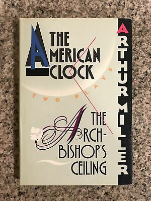 The American Clock by Arthur Miller. The Archbishops Ceiling Hardcover.