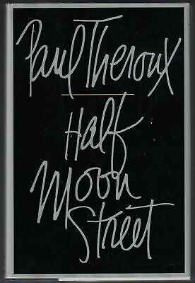 Paul THEROUX / Half Moon Street Signed 1st Edition 1984