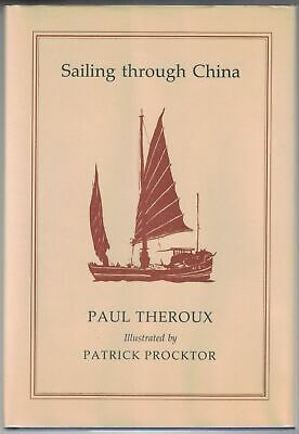 Paul THEROUX / Sailing through China Signed 1st Edition 1984