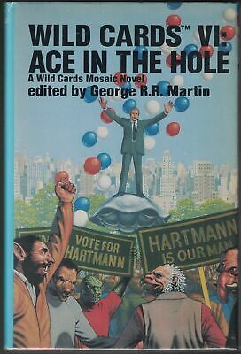 George R. R. MARTIN / Wild Cards VI Ace in the Hole A Wild Cards Signed 1st 1988