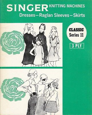SINGER Knitting Machine Pattern Book CLASSIC SERIES 11 ~ DRESSES  ~ SKIRTS
