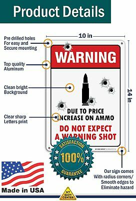 "Do not Expect a Warning Shot, Outdoor Sign, 10"" X 14 .040 Heavy Duty Metal"