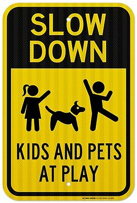 """Slow Down Kids And Pets At Play Sign, 12"""" X 18""""  .080 3M EGP Reflective Aluminum"""