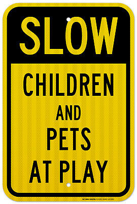 """Slow Children And Pets At Play Sign, 12"""" X 18"""" - .080 3M EGP Reflective Aluminum"""