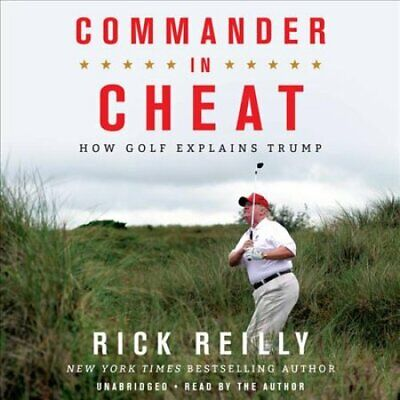 Commander in Cheat How Golf Explains Trump by Rick Reilly 9781549148811