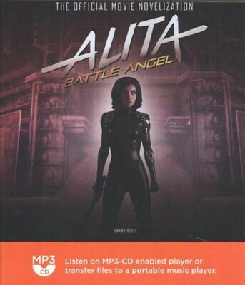 Alita: Battle Angel The Official Movie Novelization by Pat Cadigan 9781538534137