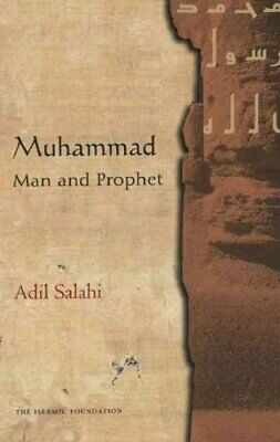 Muhammad : Man and Prophet by Adil Salahi (2010, Paperback, Revised)
