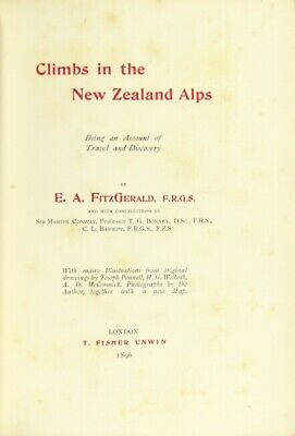 E A Fitzgerald / Climbs in the New Zealand Alps being an account of travel 1st