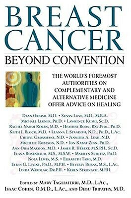 Breast Cancer Beyond Convention World's Foremost Authoritie by Tagliaferri Mary