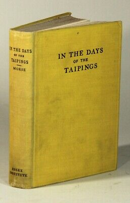 H B Morse / In the days of the Taipings being the recollections of Tien 1927