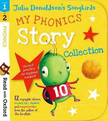 Read With Oxford: Stages 1-2: Julia Donaldson's Songbirds: My Phonics Story Coll
