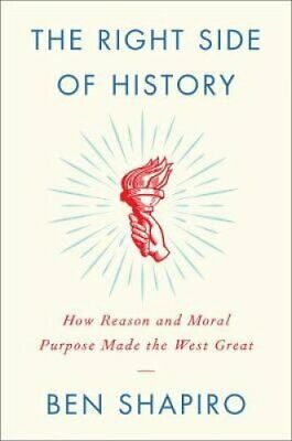 The Right Side of History How Reason and Moral Purpose Made the... 9780062857903