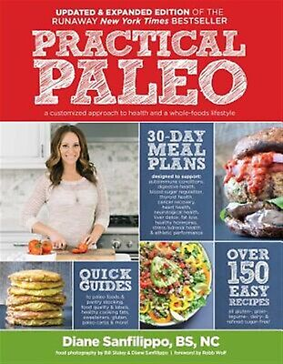 Practical Paleo 2nd Edition (Updated Expanded) Customized by Sanfilippo Diane