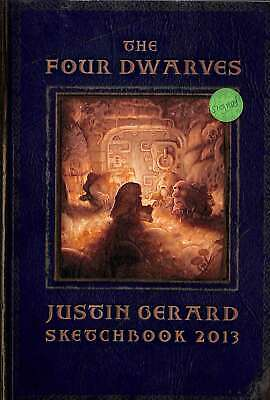 Justin Gerard Sketchbook 2013: The Four Dwarves, Very Good Condition Book, Justi