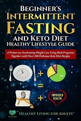 Beginner's Intermittent Fasting Keto Diet Healthy Lifestyle G by Healthy Living