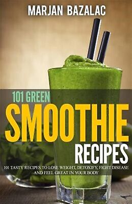 THE GREEN SMOOTHIE Tasty Recipes to Lose Weight Gain Energy
