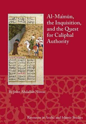 Resources in Arabic and Islamic Studies: Al-Ma'mun, the Inquisition, and the...