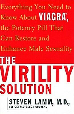 The Virility Solution Everything You Need Know about Viagra  by Lamm Steven