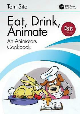 Eat, Drink, Animate: An Animators Cookbook by Tom Sito Paperback Book Free Shipp