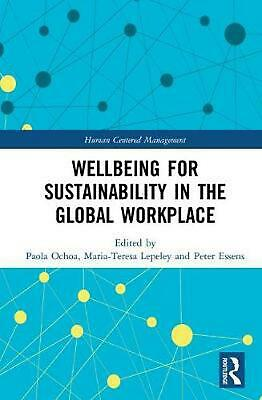 Wellbeing for Sustainability in the Global Workplace Hardcover Book Free Shippin