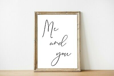 Me and You Print Couple Love Bedroom Home Quote Gift A4