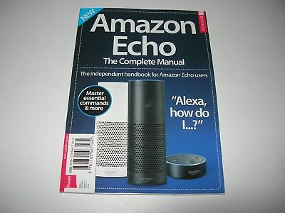AMAZON ECHO : The Complete Manual - The Independent Handbook for Amazon Echo