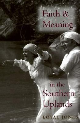 FAITH AND MEANING in the Southern Uplands by Loyal Jones (English