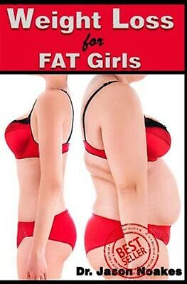 Weight Loss for Fat Girls What Diet Authors Do Not Tell You abou by Noakes Jason