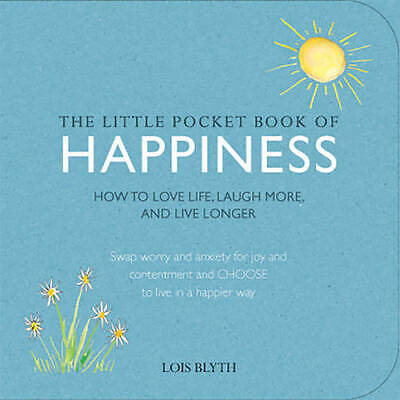 The Little Pocket Book of Happiness: How to love, Blyth, Lois, New