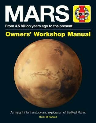 Mars Manual: From 4.5 Billion Years Ago to the Present (Haynes Manuals), David M