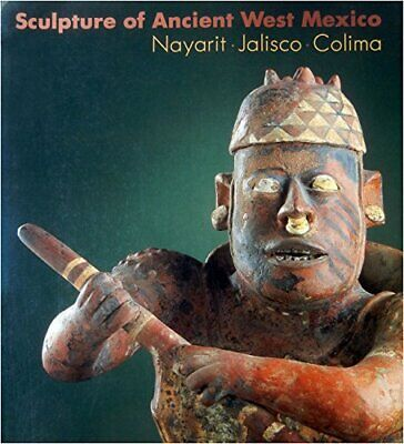 Sculpture of Ancient West Mexico: Nayarit Jalisco Colima/a Catalogue of the P…