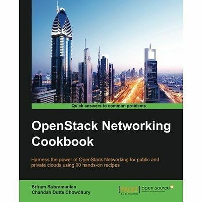 OpenStack Networking Cookbook by Chowdhury, Chandan Dutta,Subramanian, Sriram, N