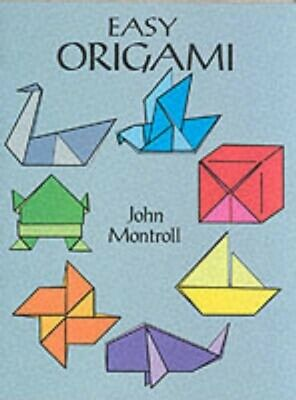Easy Origami (Dover Origami Papercraft) (Paperback), Montroll, Jo...