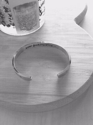 Keep Fucking Going Cuff Bracelet/ Strength/ You Are Amazing