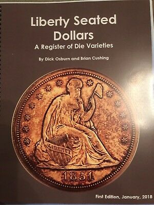 Liberty Seated Dollars: A Register of Die Varieties-Spiral Bound sold by authors