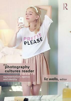 The Photography Cultures Reader: Representation, Agency and Identity (English) P