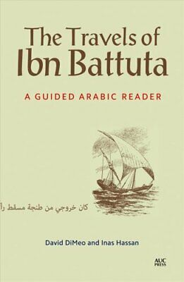 The Travels of Ibn Battuta A Guided Arabic Reader by Inas Hassan 9789774167157