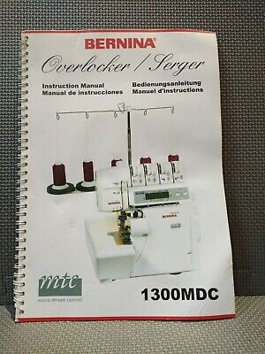 Bernina 1300MDC Overlocker/Serger - Original Owners Instruction Manual