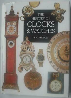 The History of Clocks and Watches,Eric Bruton