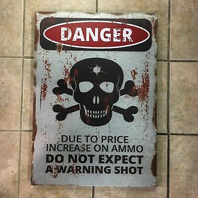 Danger Do Not Expect Warning Shot Metal Sign Skull Crossbones Warning Man Cave