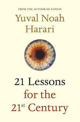 21 Lessons for the 21st Century ~ Yuval Noah Harari ~  9781787330870