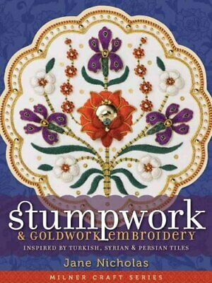 Milner Craft: Stumpwork and Goldwork Embroidery : Inspired by Turkish, Syrian...