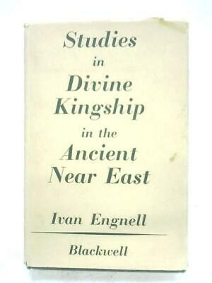 Studies In Divine Kingship In The Ancient Near (Ivan Engnell - 1967) (ID:94372)