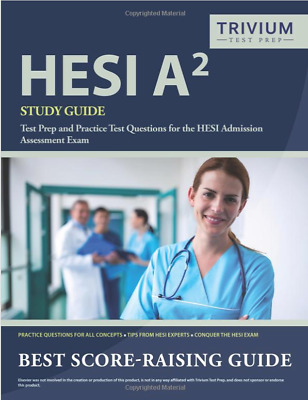 HESI A2 Study Guide: Test Prep and Practice Test Questions for the HESI