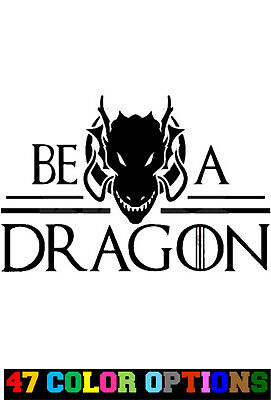 Vinyl Decal Truck Car Sticker Laptop - Game Of Thrones Daenerys Be A Dragon